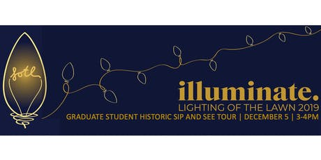 Lighting of the Lawn Graduate Student Historic Sip and See Tour tickets