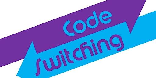 Code Switching 101
