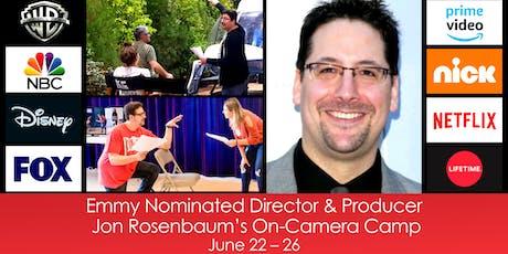 Emmy Nominated Director & Producer, Jon Rosenbaum's On-Camera Camp tickets