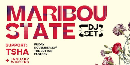 Maribou State (DJ Set) + TSHA at Button Factory