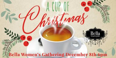 A Cup of Christmas - December Bella Women's Gathering
