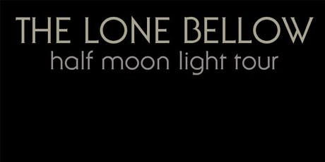 The Lone Bellow: Half Moon Light Tour tickets