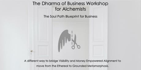 The Dharma of Business Workshop for Alchemists and Spiritual Entrepreneurs tickets