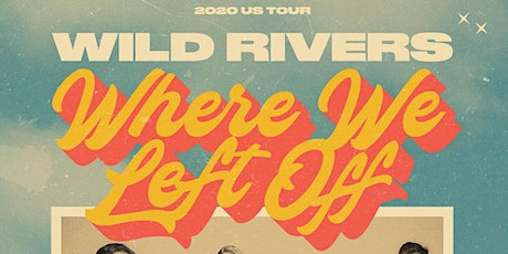 """Wild Rivers """"Where We Left Off"""" + Allman Brown tickets"""