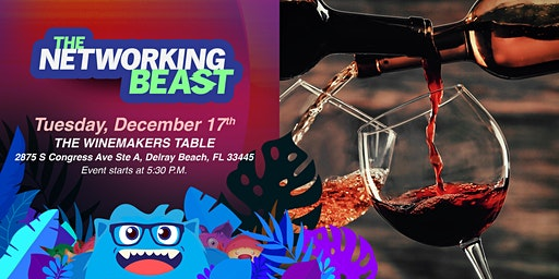The Networking Beast - Come & Network With Us (The Winemakers Table) Delray Beach