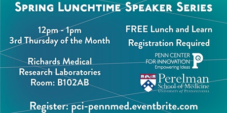 Spring PCI and Penn Medicine  Lunchtime Speaker Series tickets