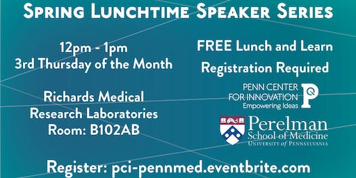 Spring PCI and Penn Medicine  Lunchtime Speaker Series