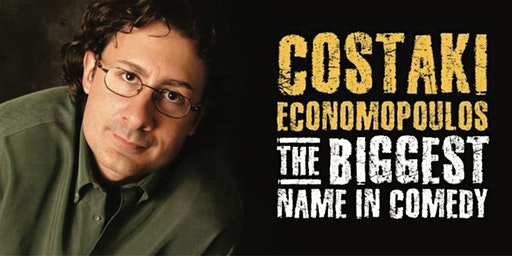 Costaki Economopoulos! The Biggest Name in Comedy!