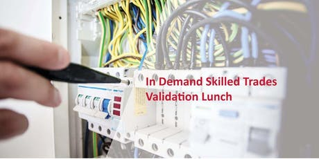 In Demand Skilled Trades Validation Lunch tickets