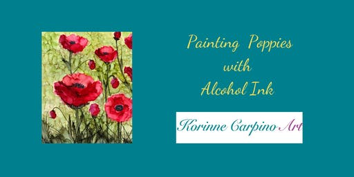 Alcohol Ink Workshop - Painting Poppies
