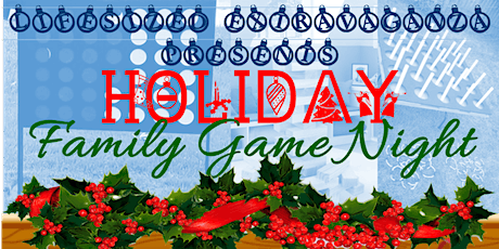 LIFESIZED EXTRAVAGANZA'S Holiday Family Game Night tickets