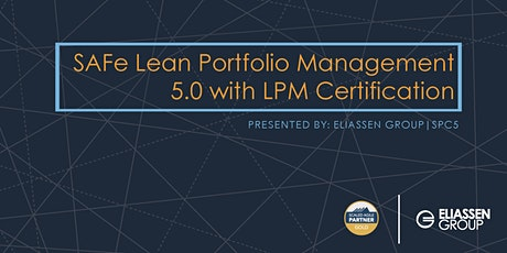REMOTE DELIVERY - SAFe 5.0 Lean Portfolio Management with LPM Certification - Reading -  August tickets