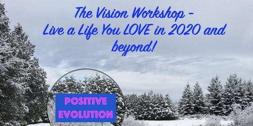 Vision Workshop - Live a Life You Love in 2020 and Beyond
