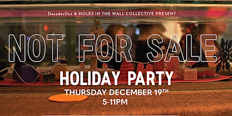 Annual NOT FOR SALE Holiday Party  tickets