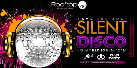 Silent Disco December  with DJ Mizzo | DJ Danny B| DJ Tazz tickets
