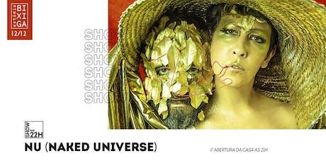 12/12 - NU   NAKED UNIVERSE NO ESTÚDIO BIXIGA ingressos