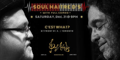 The Soul Maitre D's live at C'est What?! tickets