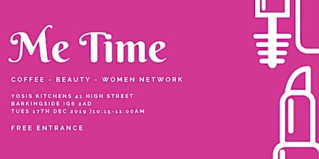 Me Time - Coffee, Beauty, Women Network tickets