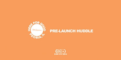 HERE FOR GOOD Pre-Launch Huddle tickets