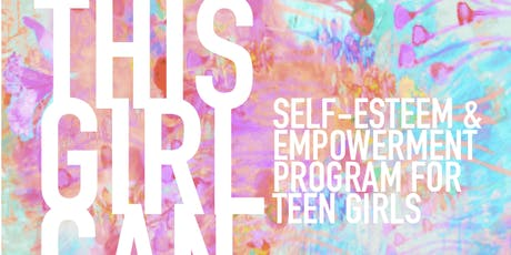 THIS GIRL CAN. Self-Esteem & Empowerment Program for Teen Girls (Bilingual) tickets