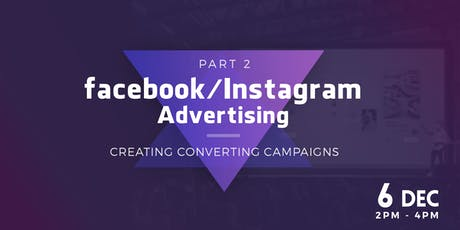 [Part 2] Facebook & Instagram Advertising: Creating Converting Campaigns tickets