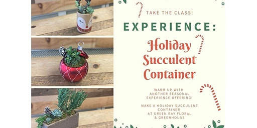 EXPERIENCE: Holiday Succulent Container (12-14-2019 starts at 2:00 PM)