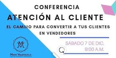 Conferencia: Atención al Cliente, convierte a tus clientes en vendedores