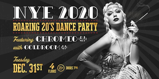 NYE NASHVILLE 2020 Roaring 20's w. CHROMEO ft. GOLDROOM