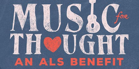 Music For Thought: An ALS Benefit tickets