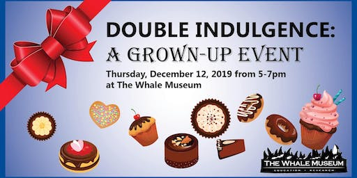 Double Indulgence: A Grown-up Event