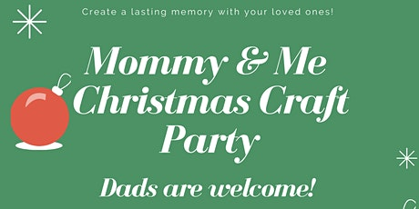 Mommy and Me Christmas Craft Party tickets