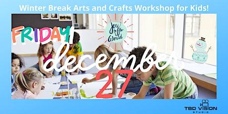 Winter Break Arts and Crafts Drop-in Workshop for Kids tickets