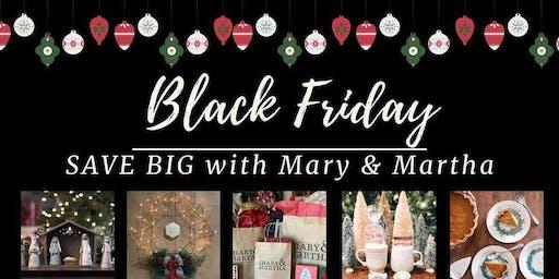 Mary&Martha&Martha's Black Friday Event
