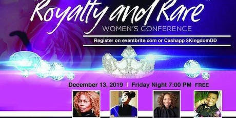 """Royalty and Rare"" 2019 Women's Conference tickets"