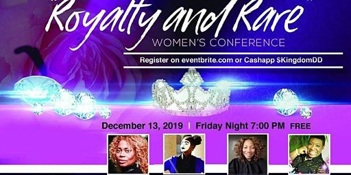 """""""Royalty and Rare"""" 2019 Women's Conference"""