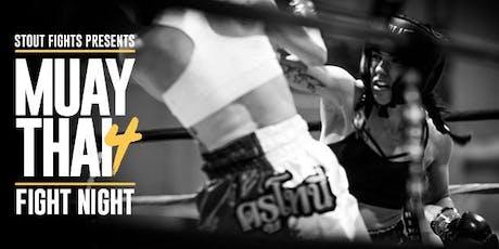 Stout Fights Presents Muay Thai Fight Night 4 tickets