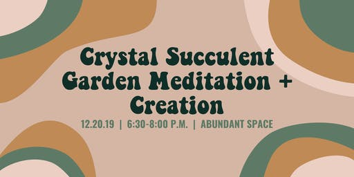 Crystal Succulent Garden Meditation & Creation
