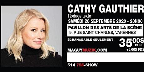 Cathy Gauthier, nouveau spectacle ! Rodage !! Samedi 26 septembre 2020, 20h00 billets