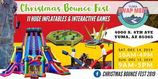 Christmas Bounce Fest 2019 @ The Yuma Swap Meet