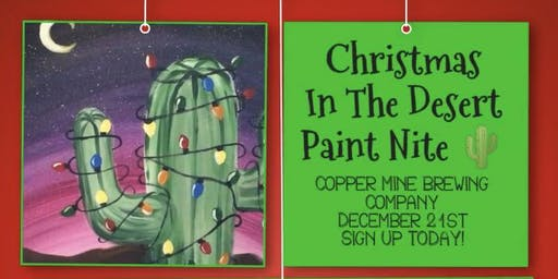 Christmas In The Desert - Beer and Brushes Paint Night at Copper Mine Brewi