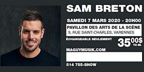 Sam Breton, 1er One Man Show. Offre 2 de 2, Show du 07 mars 2020 billets