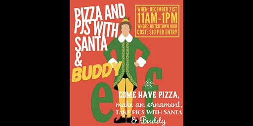 Pjs and Pizza with Santa and Buddy