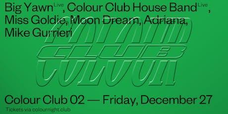 Colour Club 02 ft. Big Yawn & Colour Club House Band tickets