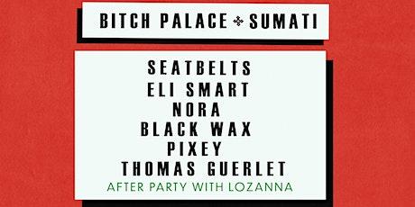 Sumati x BITCH Palace: Christmas Party! tickets