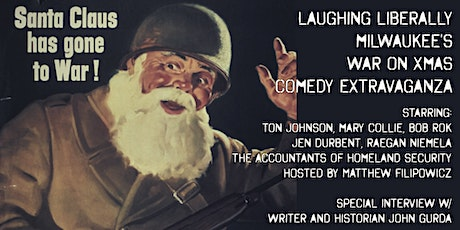 Laughing Liberally Milwaukee's War On X-Mas Comedy Extravaganza tickets