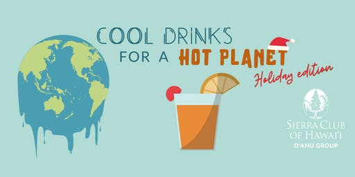Cool Drinks for a Hot Planet: Holiday Edition!