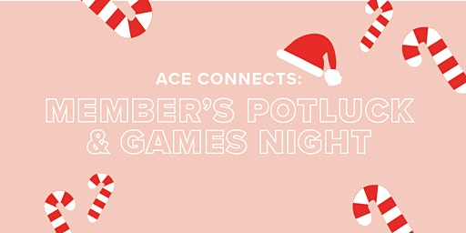 ACE Connects: Members Meet-Up Potluck & Games Night - Calgary