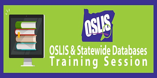 OSLIS & Statewide Databases Training Session February 25th, 2020