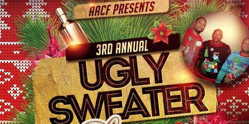 "AACF Presents 3rd Annual ""Ugly Sweater Swag Party"""