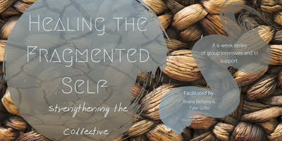Healing the Fragmented Self, Strengthening the Collective